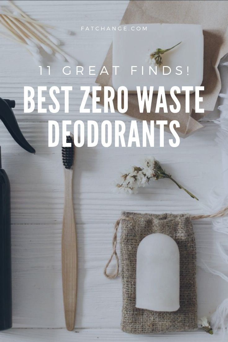 Best Zero Waste Deodorants Fat Change